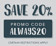 Save with promo code ALWAYS20